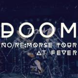 【ライブレポート】DOOM No/Re:MORSE TOURE 2018 FINAL@新代田FEVER