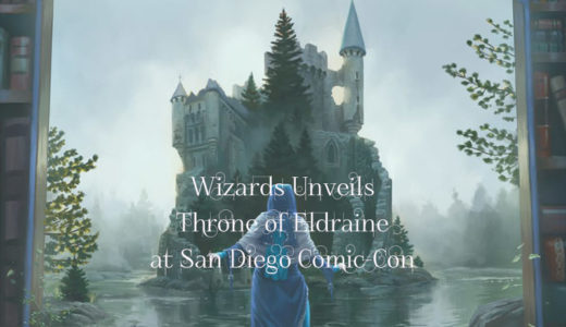【MTG翻訳】Wizards Unveils Throne of Eldraine at San Diego Comic-Con【エルドレーンの王権の情報が出始める】