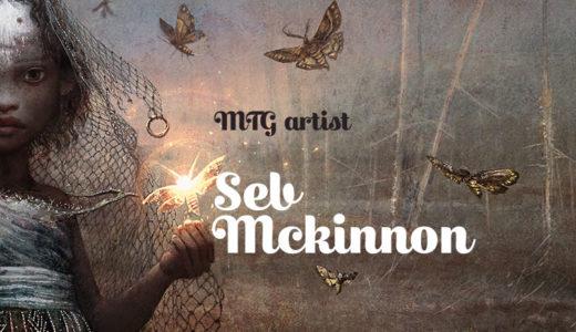 【MTG】Seb Mckinnon氏のアートが良い【アーティスト紹介】