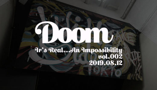 【ライブレポート】DOOM「It's Real… An Impossibility vol.002」20190812【新体制始動!】