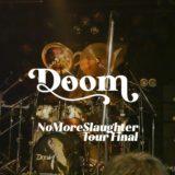【ライブレポート】Doom NO MORE SLAUGHTERツアーファイナル@渋谷CYCLONE